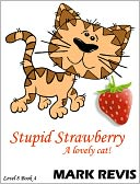 Stupid Strawberry by Mark Revis: NOOK Book Cover