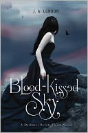 Blood-Kissed Sky (Darkness Before Dawn Series #2) by J. A. London: NOOK Book Cover