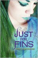 Just for Fins by Tera Lynn Childs: Book Cover