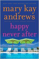 Happy Never After (Callahan Garrity Series #4) by Mary Kay Andrews: Book Cover