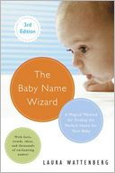 The Baby Name Wizard, Revised 3rd Edition by Laura Wattenberg: Book Cover