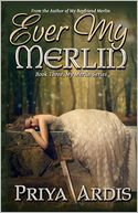 Ever My Merlin by Priya Ardis: Book Cover