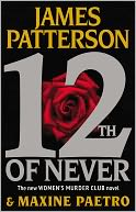12th of Never by James Patterson: Book Cover