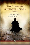 The Complete Sherlock Holmes, Volume I (Barnes &amp; Noble Signature Editions) by Arthur Conan Doyle: NOOK Book Cover