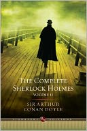 The Complete Sherlock Holmes, Volume II (Barnes &amp; Noble Signature Editions) by Arthur Conan Doyle: NOOK Book Cover