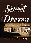 Sweet Dreams by Kristen Ashley: NOOK Book Cover