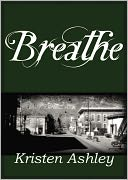 Breathe by Kristen Ashley: NOOK Book Cover