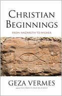 Christian Beginnings by Geza Vermes: Book Cover