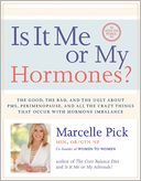 Is It Me or My Hormones? by Marcelle Pick: Book Cover