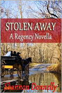 Stolen Away by Shannon Donnelly: NOOK Book Cover