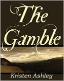 The Gamble by Kristen Ashley: NOOK Book Cover