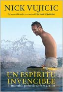 Un espiritu invencible (Unstoppable) by Nick Vujicic: Book Cover