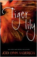 Tiger Lily by Jodi Lynn Anderson: Book Cover