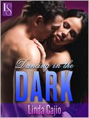 Dancing in the Dark by Linda Cajio: NOOK Book Cover