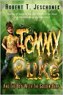 Tommy Puke and the Boy with the Golden Barf by Robert T. Jeschonek: Book Cover