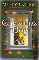 The Christmas Dog by Melody Carlson: NOOK Book Cover