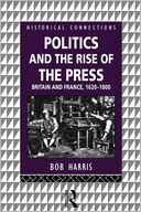 Politics and the Rise of the Press by Bob Harris: NOOK Book Cover