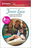 A Reputation For Revenge (Harlequin Presents Series #3124) by Jennie Lucas: NOOK Book Cover