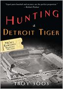 Hunting a Detroit Tiger (Mickey Rawlings Series #4) by Troy Soos: Book Cover