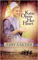 Katie Opens Her Heart (Emma Raber's Daughter Series #1) by Jerry S. Eicher: NOOK Book Cover