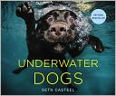 Underwater Dogs by Seth Casteel: Book Cover
