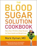 The Blood Sugar Solution Cookbook by Mark Hyman: Book Cover