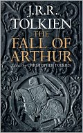 The Fall of Arthur by J. R. R. Tolkien: Book Cover