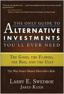 The Only Guide to Alternative Investments You'll Ever Need by Larry E. Swedroe: NOOK Book Cover