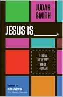 Jesus Is by Judah Smith: NOOK Book Cover