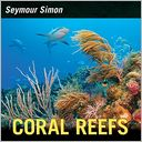 Coral Reefs by Seymour Simon: Book Cover