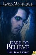 Dare to Believe by Dana Marie Bell: NOOK Book Cover