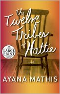 The Twelve Tribes of Hattie (Oprah's Book Club 2.0) by Ayana Mathis: Book Cover