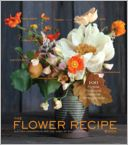 The Flower Recipe Book by Alethea Harampolis: Book Cover