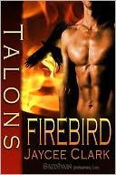 Talons Firebird by Jaycee Clark: NOOK Book Cover