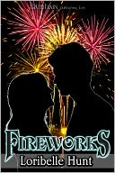 Fireworks by Loribelle Hunt: NOOK Book Cover
