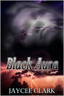 Black Aura by Jaycee Clark: NOOK Book Cover