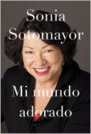 Mi mundo adorado by Sonia Sotomayor: Book Cover