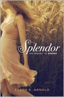 Splendor by Elana K. Arnold: Book Cover