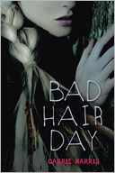 Bad Hair Day by Carrie Harris: Book Cover