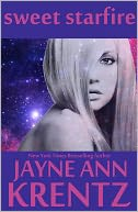 Sweet Starfire by Jayne Ann Krentz: NOOK Book Cover