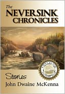 The Neversink Chronicles by John Dwaine McKenna: NOOK Book Cover