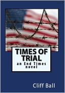 Times of Trial (Christian fiction) by Cliff Ball: NOOK Book Cover