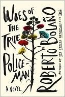 Woes of the True Policeman by Roberto Bolaño: Book Cover