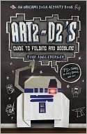 Art2-D2's Guide to Folding and Doodling by Tom Angleberger: Book Cover