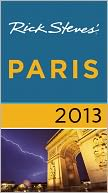 Rick Steves' Paris 2013 by Rick Steves: NOOK Book Cover