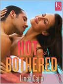 Hot and Bothered by Linda Cajio: NOOK Book Cover
