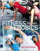 Fitness through Aerobics by Jan Galen Bishop: Book Cover