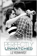 Perfectly Unmatched by Liz Reinhardt: NOOK Book Cover
