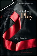 Destined to Play (Avalon Trilogy Series #1) by Indigo Bloome: Book Cover