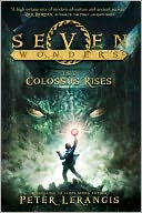 The Colossus Rises (Seven Wonders Series #1) by Peter Lerangis: NOOK Book Cover